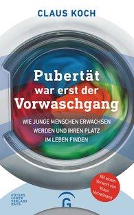 Claus  Koch - Pubertät war erst der Vorwaschgang