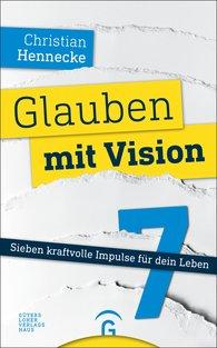Christian  Hennecke - Faith With a Vision