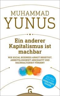 Muhammad  Yunus - Ein anderer Kapitalismus ist machbar