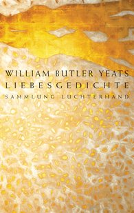 William Butler  Yeats - Liebesgedichte