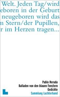 Pablo  Neruda, Fritz Rudolf  Fries  (Hrsg.) - Balladen von den blauen Fenstern