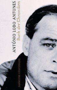 António  Lobo Antunes - Buch der Chroniken