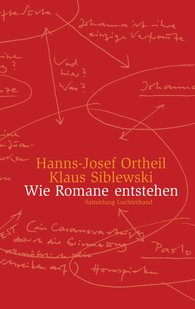 Hanns-Josef  Ortheil, Klaus  Siblewski - How Novels Are Made