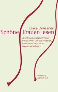 Ulrike  Draesner - Schöne Frauen lesen