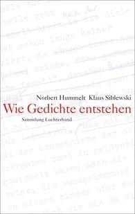 Norbert  Hummelt, Klaus  Siblewski - Wie Gedichte entstehen