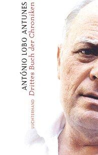 António  Lobo Antunes - Drittes Buch der Chroniken