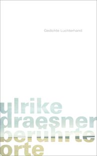 Ulrike  Draesner - touched places