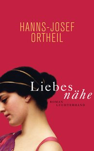 Hanns-Josef  Ortheil - The Closeness of Love