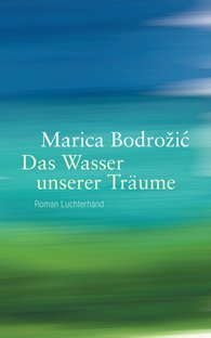 Marica  Bodrožić - The Water of Our Dreams