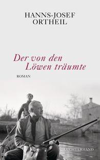 Hanns-Josef  Ortheil - He Dreamed of Lions