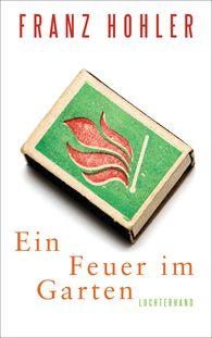 Franz  Hohler - A Fire in the Garden