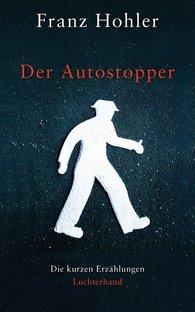 Franz  Hohler - Der Autostopper