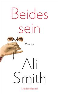 Ali  Smith - Beides sein