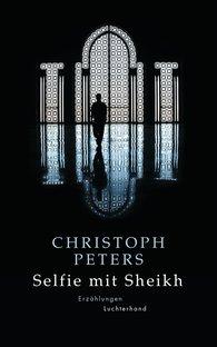 Christoph  Peters - Selfie mit Sheikh