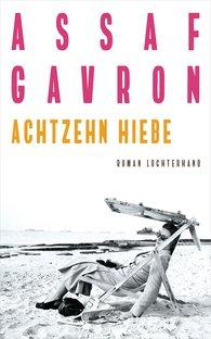 Assaf  Gavron - Achtzehn Hiebe