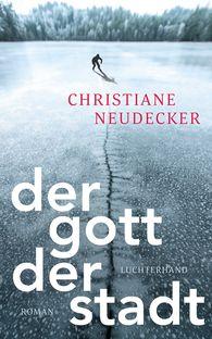 Christiane  Neudecker - The God of the City