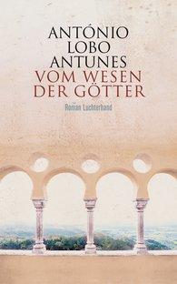António  Lobo Antunes - Vom Wesen der Götter