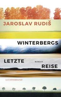 Jaroslav  Rudiš - Winterbergs letzte Reise