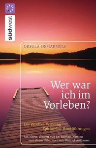 Ursula  Demarmels - Wer war ich im Vorleben?