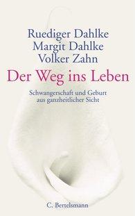 Ruediger  Dahlke, Margit  Dahlke, Volker  Zahn - Der Weg ins Leben