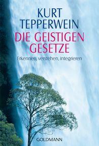 Kurt  Tepperwein - Die Geistigen Gesetze