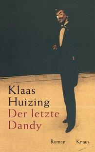 Klaas  Huizing - Der letzte Dandy