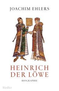 Joachim  Ehlers - Heinrich der Löwe