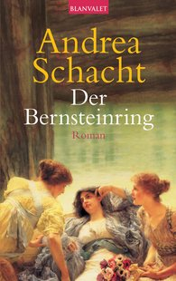 Andrea  Schacht - Der Bernsteinring