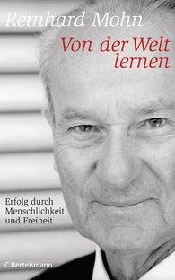 Reinhard  Mohn - Von der Welt lernen