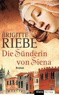 Brigitte  Riebe - Die Sünderin von Siena