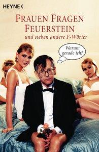 Herbert  Feuerstein - Frauen fragen Feuerstein