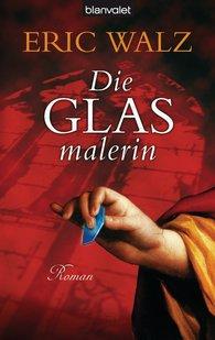 Eric  Walz - Die Glasmalerin