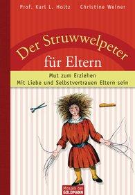 Karl L.  Holtz, Christine  Weiner - Der Struwwelpeter für Eltern