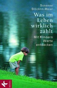 Susanne  Stöcklin-Meier - Was im Leben wirklich zählt