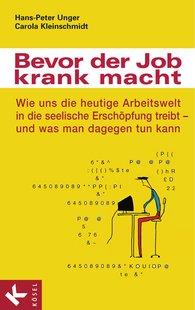 Hans-Peter  Unger, Carola  Kleinschmidt - Bevor der Job krank macht