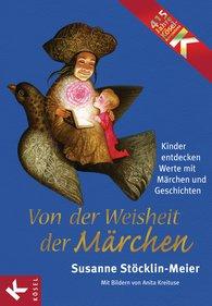 Susanne  Stöcklin-Meier - Von der Weisheit der Märchen