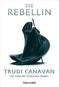 Trudi  Canavan - Die Gilde der Schwarzen Magier - Die Rebellin