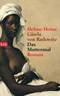 Helme  Heine, Gisela von  Radowitz - Das Muttermal