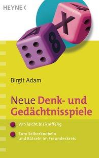 Birgit  Adam - Neue Denk- und Gedächtnisspiele