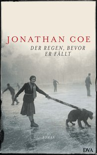 Jonathan  Coe - Der Regen, bevor er fällt