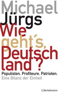 Michael  Jürgs - Wie geht's, Deutschland?