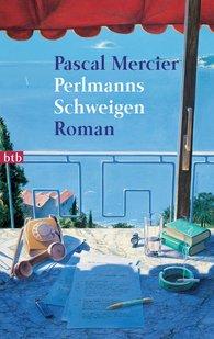 Pascal  Mercier - Perlmanns Schweigen