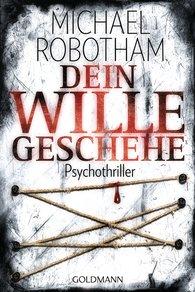 Michael  Robotham - Dein Wille geschehe