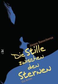 Jürgen  Banscherus - Die Stille zwischen den Sternen