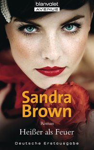 Sandra  Brown - Heißer als Feuer