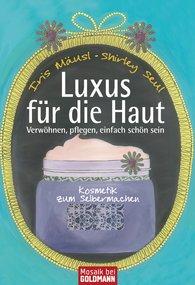 Iris  Mäusl, Shirley Michaela  Seul - Luxus für die Haut