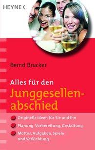 Bernd  Brucker - Alles für den Junggesellenabschied