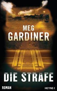 Meg  Gardiner - Die Strafe