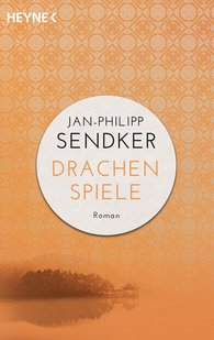 Jan-Philipp  Sendker - Drachenspiele
