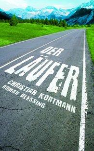 Christian  Kortmann - Der Läufer